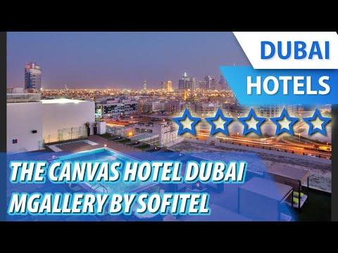 The Canvas Hotel Dubai MGallery By Sofitel 5 ⭐⭐⭐⭐⭐ | Review Hotel In Dubai, UAE