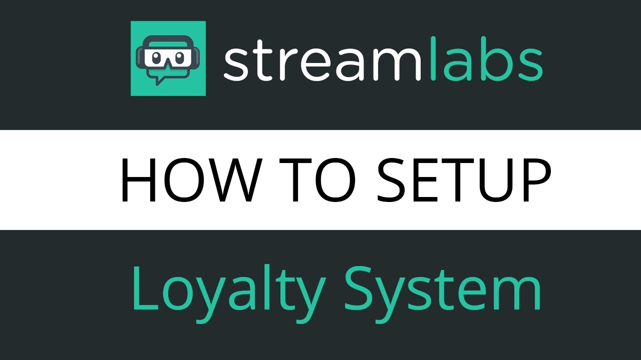 How to setup Streamlabs Loyalty System
