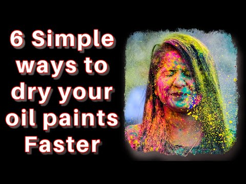 Speed up Drying Time (How to dry Oil Paint, Quickly and Faster Art Painting Tutorial Secrets Lesson)