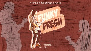 Dj MP4 & Dj André Rocha - Funky Fresh