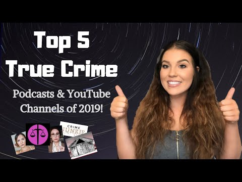 Top 5 True Crime Podcasts & Youtube Channels You NEED To Listen To! |2019|