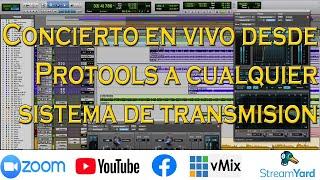 Usar Protools y cualquier DAW de audio para transmitir en vivo (ZOOM, Facebook, Youtube, streamyard)