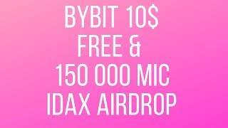 ! BYBIT 0 00184398 BTC Welcome Bonus 150 000 MIC Idax Exchange Airdrop