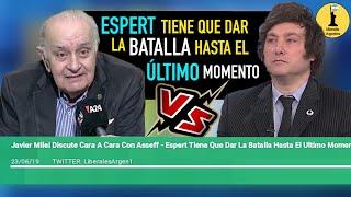 Javier Milei Discute Cara A Cara Con Asseff - Espert Tiene Que Dar La Batalla