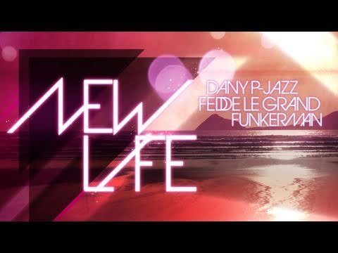 Fedde le Grand, Funkerman & Dany P-Jazz - New Life (Extended Vesion)