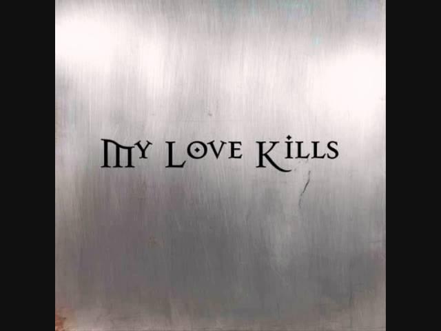 My Love Kills - Love Undone