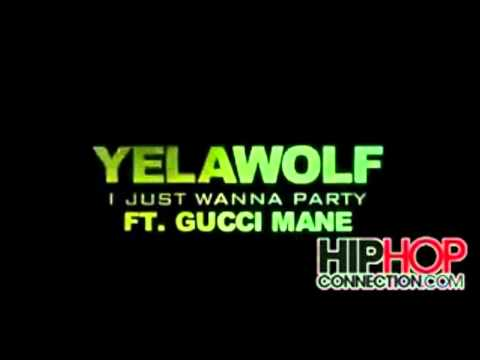 Yelawolf Ft Gucci Mane - I Just Wanna Party Clean
