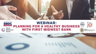 WEBINAR: Planning for a Healthy Business with First Midwest Bank