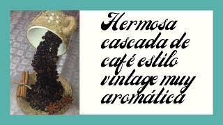 Cascada de café estilo Vintage - Waterfall of coffe Vintage style