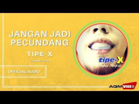Tipe X - Jangan Jadi Pecundang | Official Audio