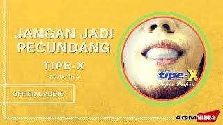 [3.30 MB] Tipe X - Jangan Jadi Pecundang | Official Audio