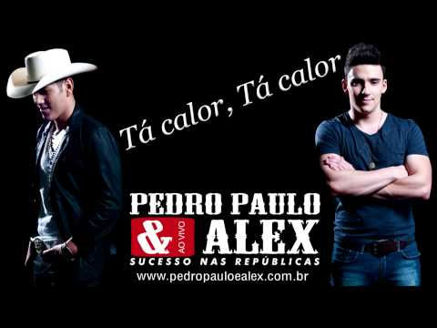 Pedro Paulo e Alex - Tá Calor, Tá Calor (Áudio Oficial)