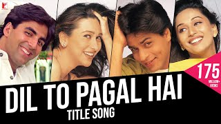 Dil To Pagal Hai | Full Song | Shah Rukh Khan, Madhuri, Kari...