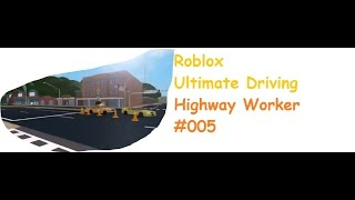 Roblox: Ultimate Driving | Highway Worker #005 | Vehicle overhead | [Huski/English]