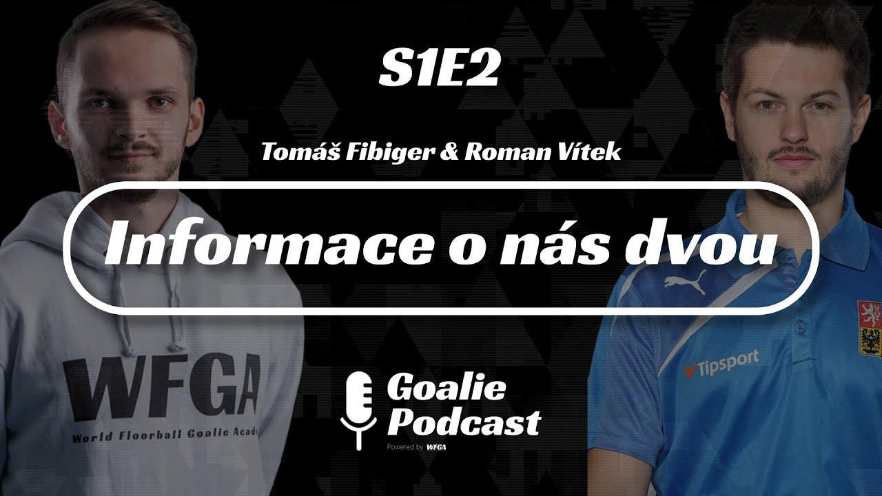 Goalie Pocast #2 | Informace o nás dvou