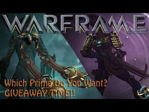 Warframe - Which Prime Do You Want? [GIVEAWAY TIME!] thumbnail