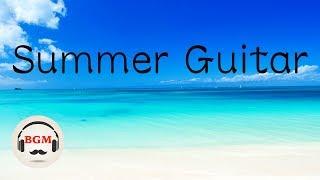 Summer Guitar Music - Peaceful Guitar Music - Relaxing Music For Study & Work