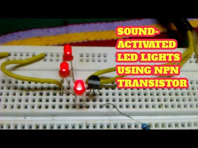 Sound Activated Led Lights Using Npn Transistor The