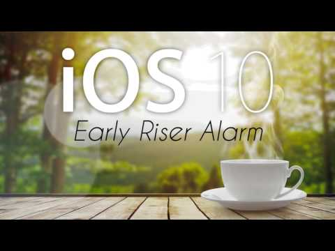 IOS 10  Early Riser Alarm Enhanced & Extended Edition