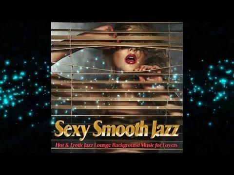 Sexy smooth jazz