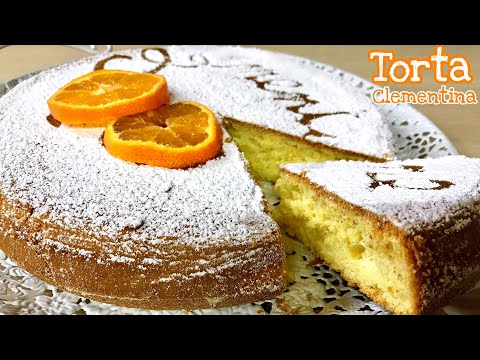 TORTA CLEMENTINA ricetta facile e veloce CLEMENTINE CAKE - Tutti a Tavola