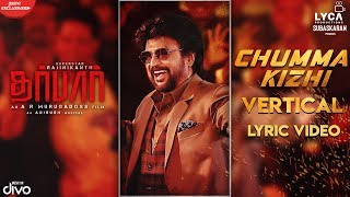Gambar cover DARBAR (Tamil) - Chumma Kizhi (Vertical Lyric Video) | Rajinikanth | AR Murugadoss | Anirudh