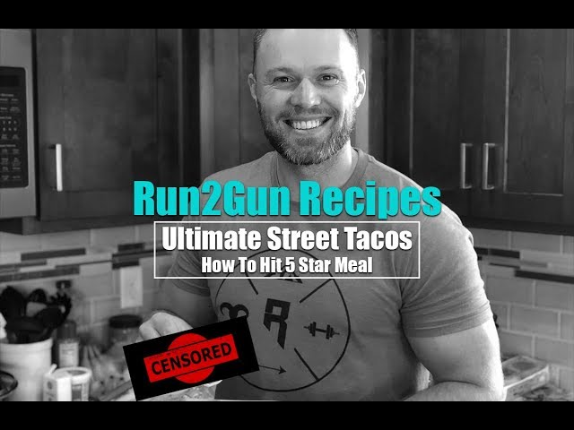 Ultimate Street Tacos!! How to Score 5 Star Compliance Score on Ekin Nutrition App-Run2Gun Recipes