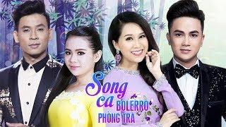 Tuyệt Đỉnh Song Ca Bolero Phòng Trà Hay Nhất 2019 - Tuyển Chọn Những Bài Song Ca Trữ Tình Hay Nhất