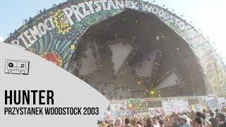 Hunter na Przystanku Woodstock 2003 - koncert w CAŁOŚCI