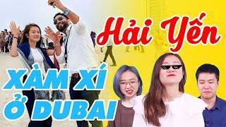 HÔM NAY ĂN GÌ - HẢI YẾN VÀ CÁC CÂU CHUYỆN XÀM XÍ Ở DUBAI !