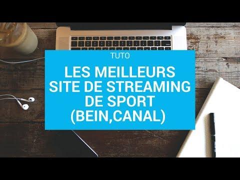 3 meilleurs site de streaming de sport gratuit 2017 (bein,canal+)