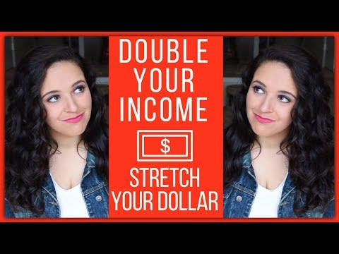 Double Your Income - How To Stretch Your Dollar