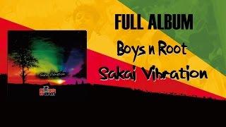 Boys n Root - Sakai Vibration (full album)