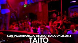 Klub Pomarańcza Bielsko-Biała - TAITO 09.08.2013