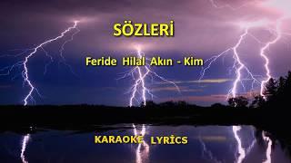 Feride Hilal Akın - Kim  KARAOKE  Şarkı Sözleri