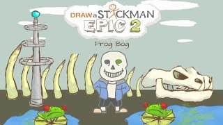 Guide AZ - Draw a Stickman Epic 2 Gameplay - New Undertale 2017 - Sans Amazing Adventure - Frog Bog