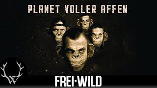 Frei.Wild - Planet voller Affen (Offizielles Video)