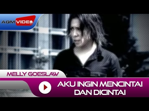 Melly - Aku Ingin Mencintai dan Dicintai | Official Video