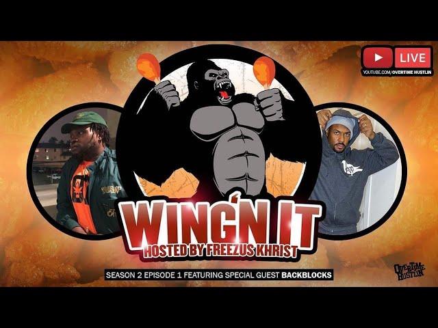 WingN It : BackBlocks : Season 2 Ep. 1 : Powered By Overtime Hustlin