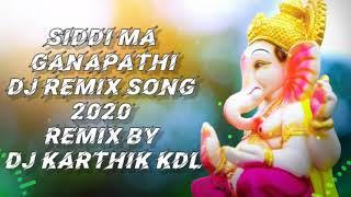 Ganesh new 2020 dj remix songs siddi ma ...