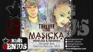 Masicka & Ishawna - Answer Me (Raw) - March 2015