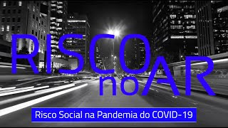 Risco Social na Pandemia do COVID-19 - #RISCOnoAR 49