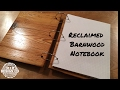Reclaimed Barnwood Notebook - Episode 6