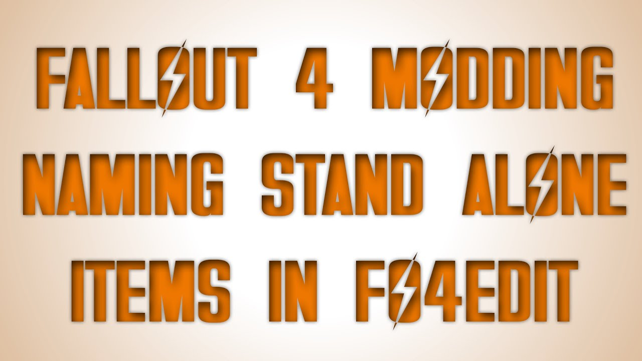 Changing Names And Creating Standalone Items In Fo4 Edit Walk Through Youtube Fo4edit is currently what you need to use if you want to make mods, you can download it here: changing names and creating standalone items in fo4 edit walk through