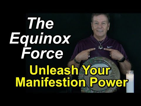 The Equinox Force - Unleash Your Manifesting Power with the Law of Attraction