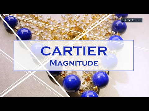 Magnitude of Cartier - Fascination and power of stones - LUXE.TV