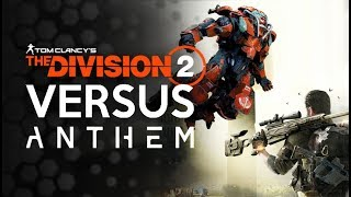 Division 2  Versus Anthem - Success Versus Failure