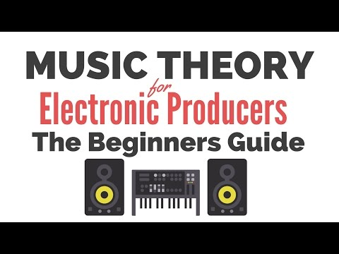 Music Theory for Electronic Producers – The Beginners Guide