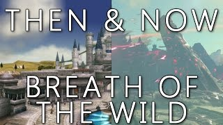 Then & Now Breath of the Wild - Twilight Princess Locations