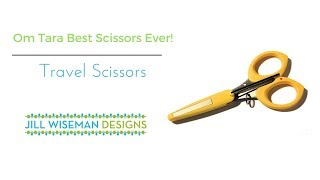 Om Tara Best Scissors Ever! Traveling Scissors Review